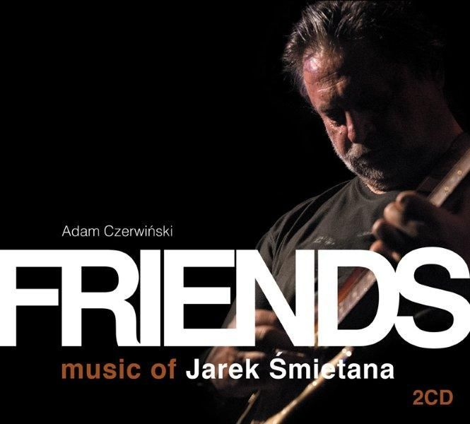 Friends - Music of Jarek Smietana